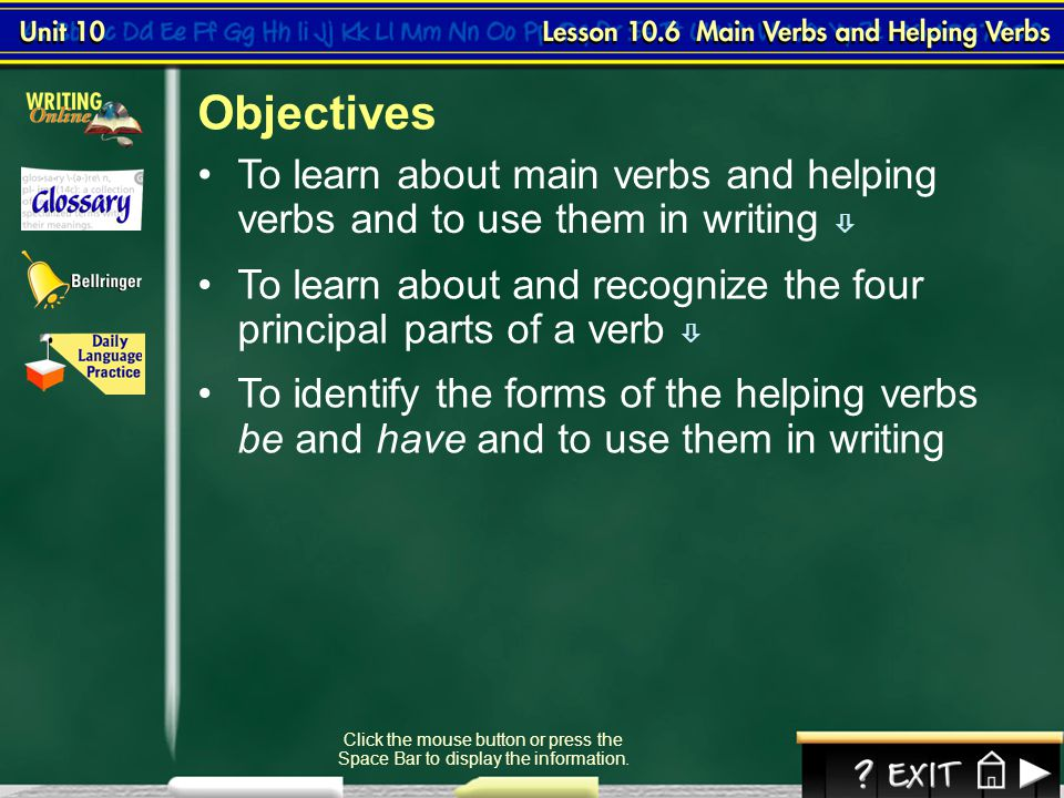 Objectives To learn about main verbs and helping verbs and to use them in writing 