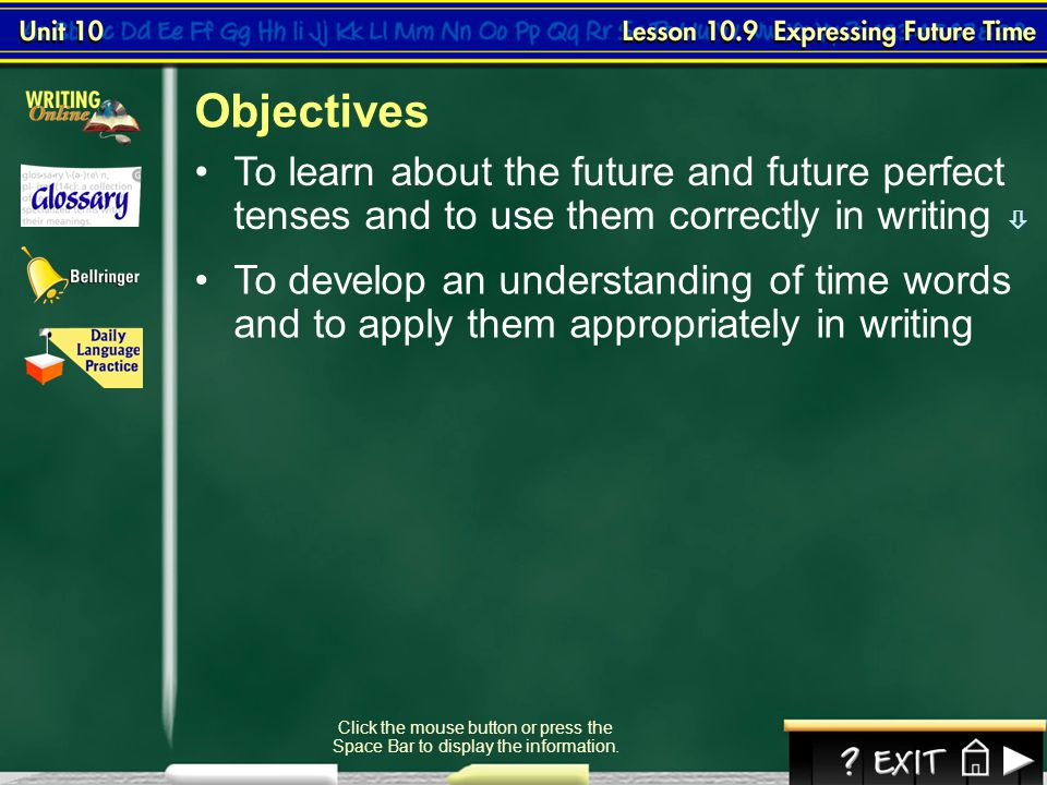 Objectives To learn about the future and future perfect tenses and to use them correctly in writing 