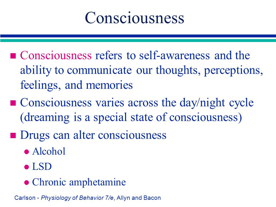 Consciousness Consciousness refers to self-awareness and the ability to communicate our thoughts, perceptions, feelings, and memories.