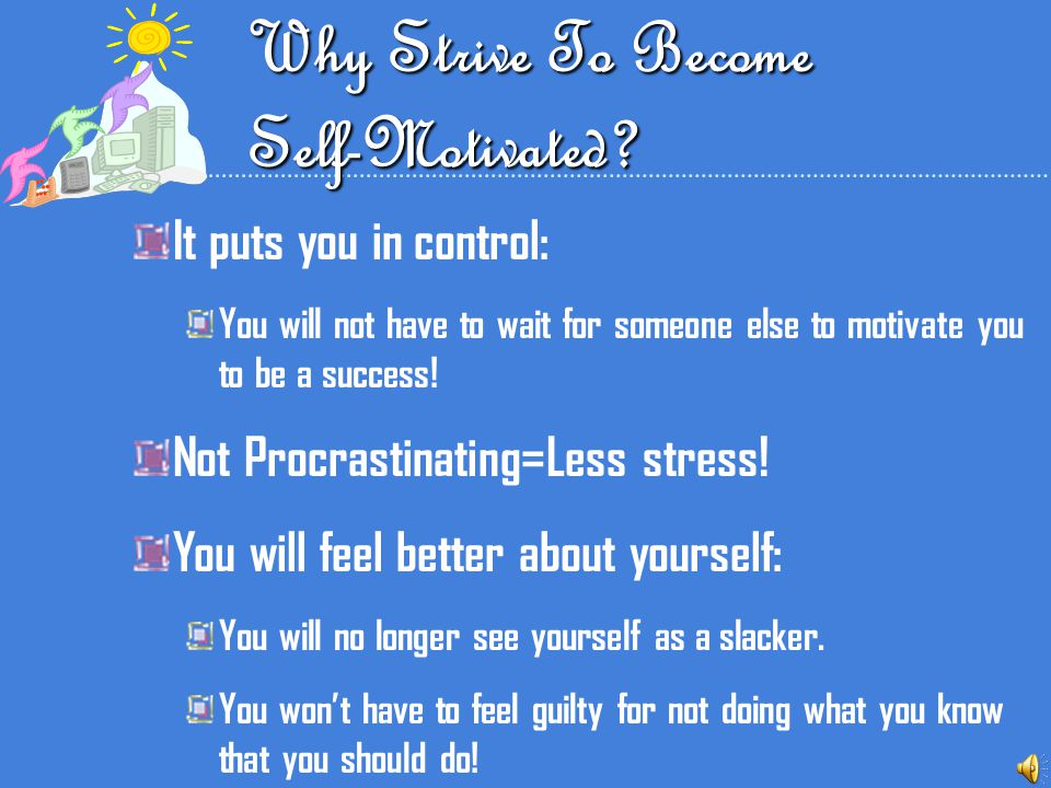 Why Strive To Become Self-Motivated