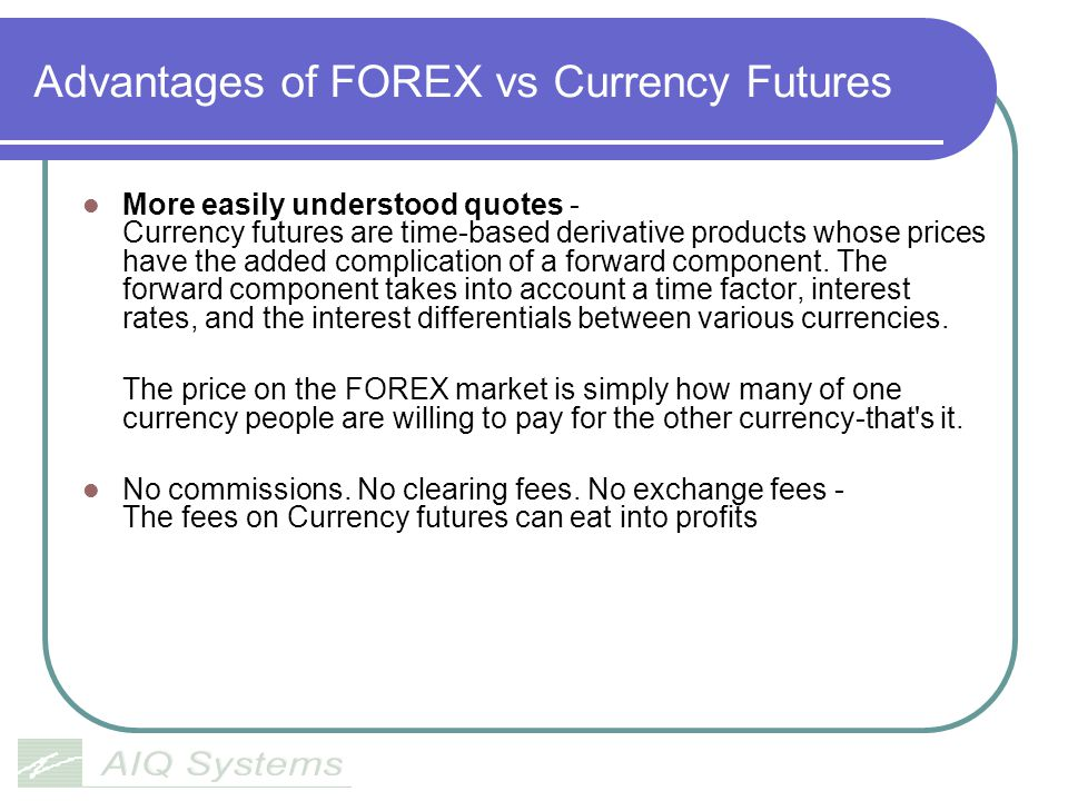 Advantages of FOREX vs Currency Futures