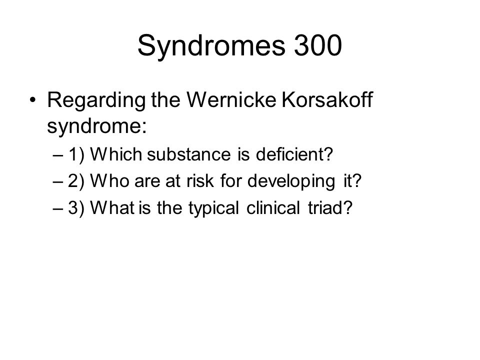 Syndromes 300 Regarding the Wernicke Korsakoff syndrome: