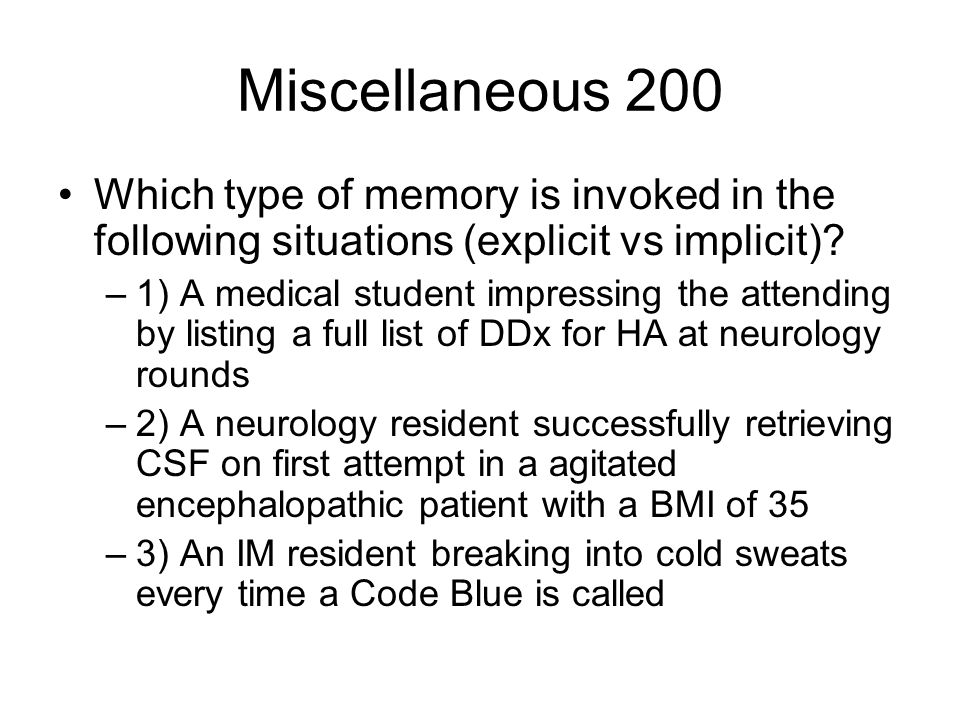 Miscellaneous 200 Which type of memory is invoked in the following situations (explicit vs implicit)