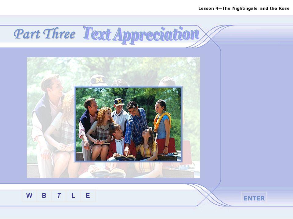 Part Three Text Appreciation W B T L E ENTER