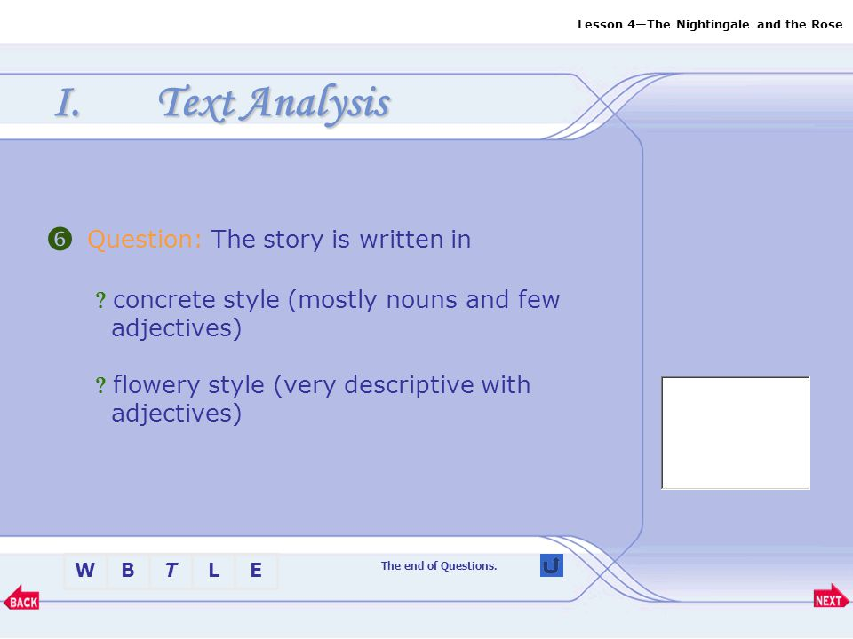 Text Analysis  Question: The story is written in