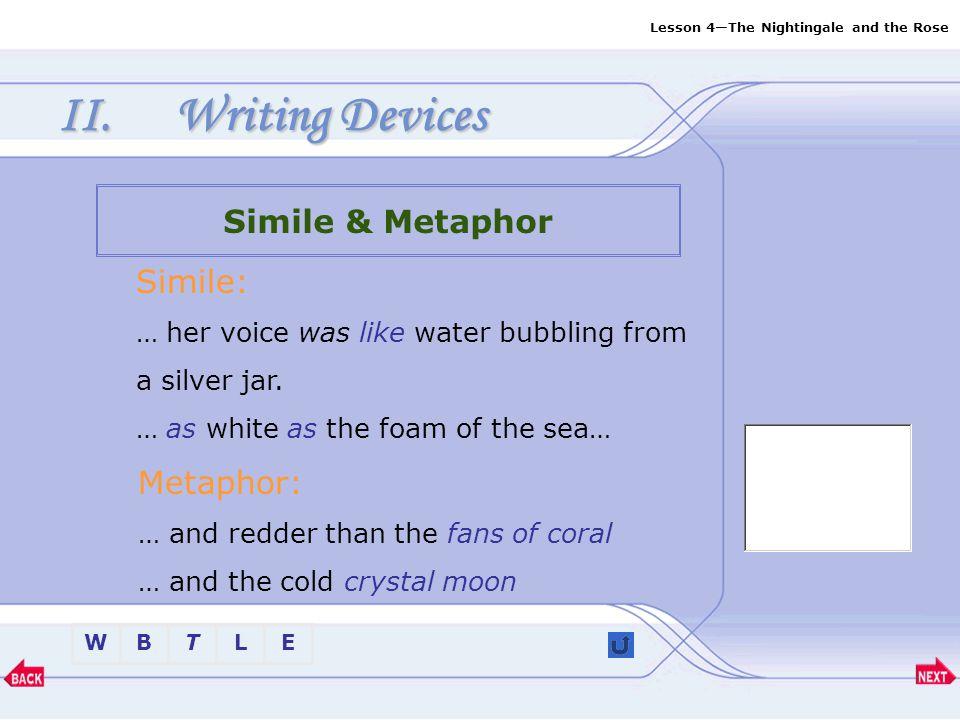 Writing Devices Simile & Metaphor Simile: