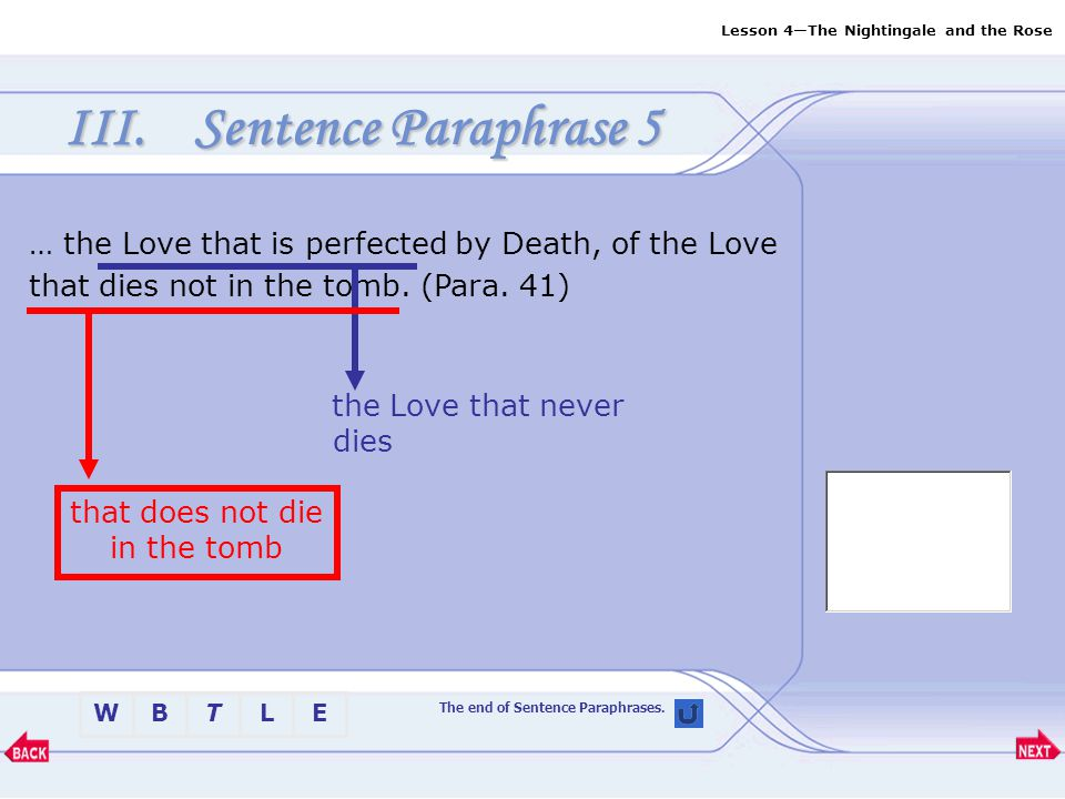Sentence Paraphrase 5 … the Love that is perfected by Death, of the Love that dies not in the tomb. (Para. 41)
