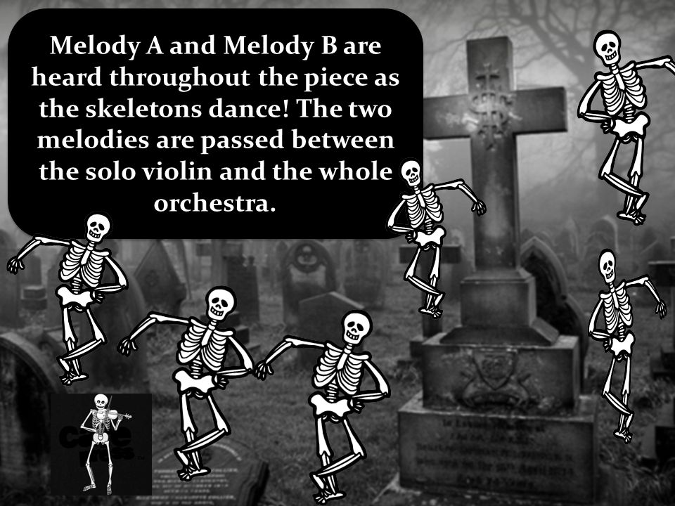 Melody A and Melody B are heard throughout the piece as the skeletons dance.
