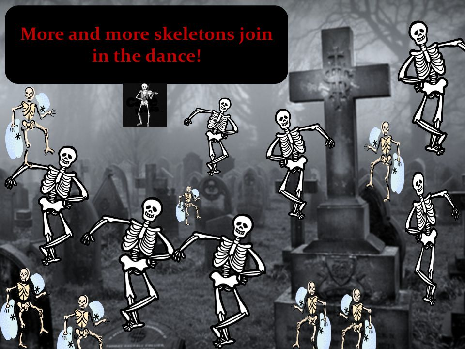 More and more skeletons join in the dance!