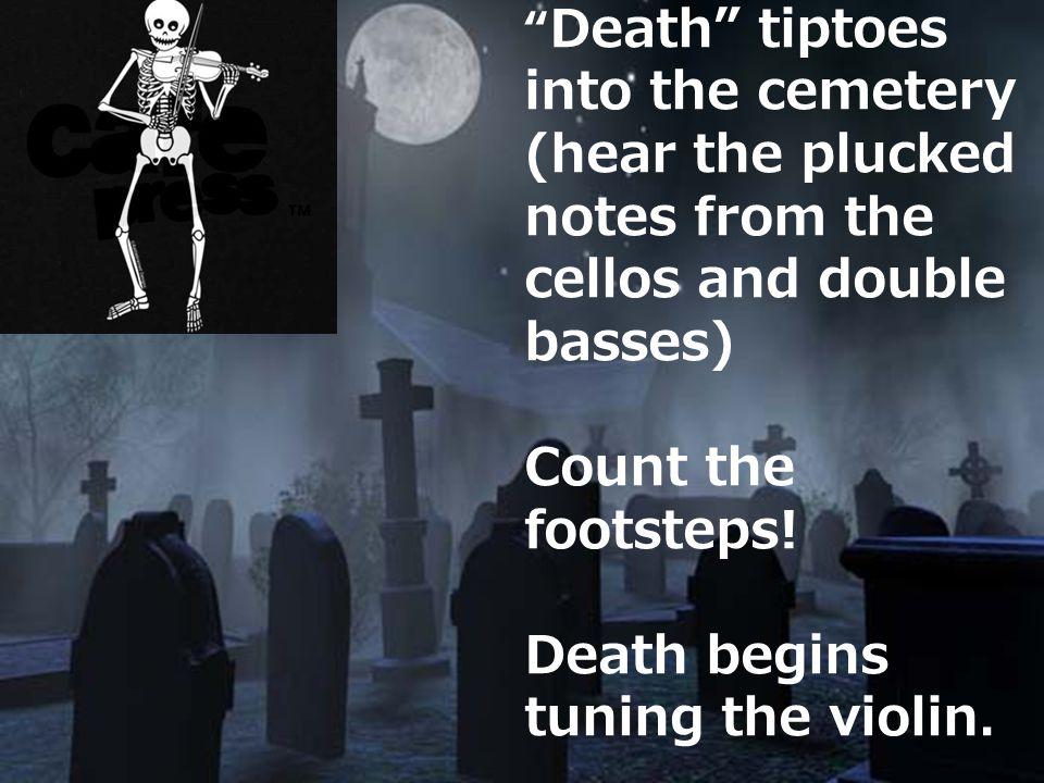 Death begins tuning the violin.