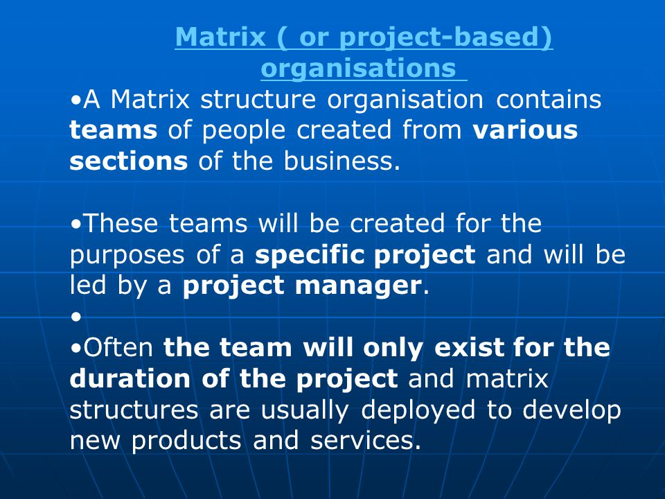 Matrix ( or project-based) organisations
