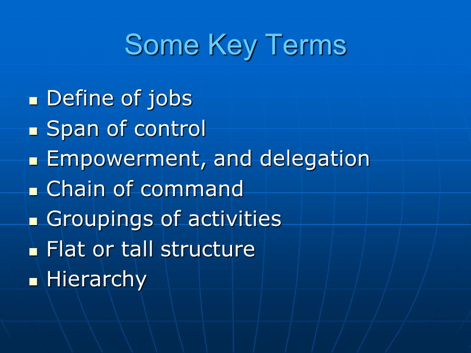 Some Key Terms Define of jobs Span of control