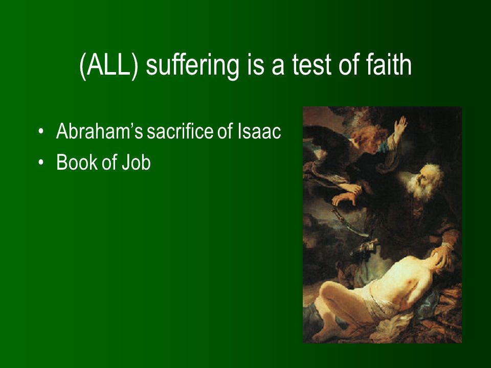 (ALL) suffering is a test of faith