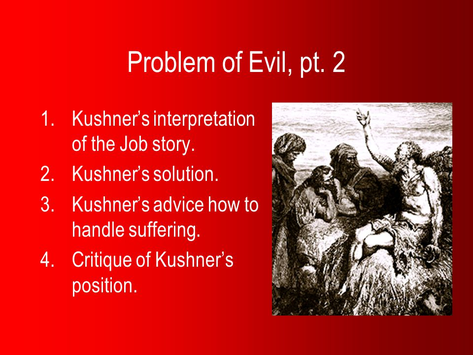 Problem of Evil, pt. 2 Kushner's interpretation of the Job story.