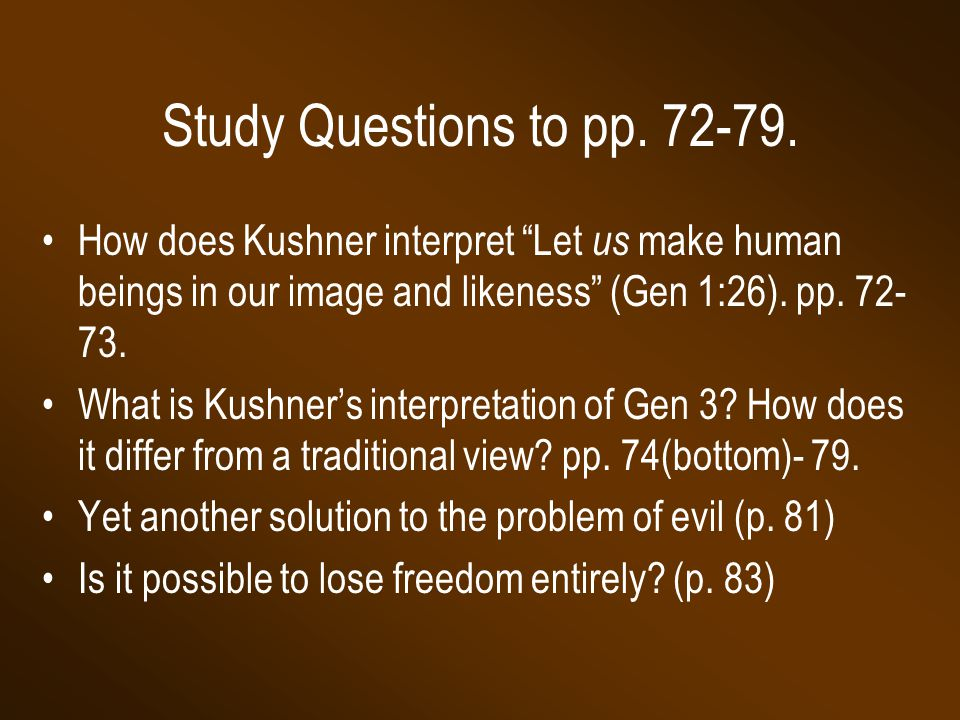 Study Questions to pp. 72-79. How does Kushner interpret Let us make human beings in our image and likeness (Gen 1:26). pp. 72-73.