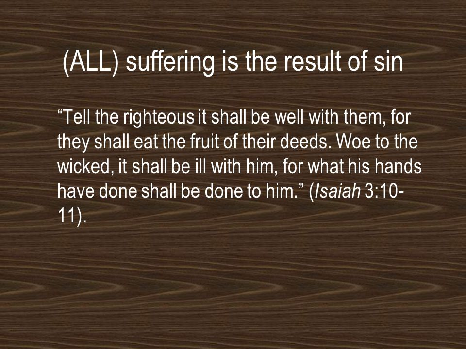 (ALL) suffering is the result of sin