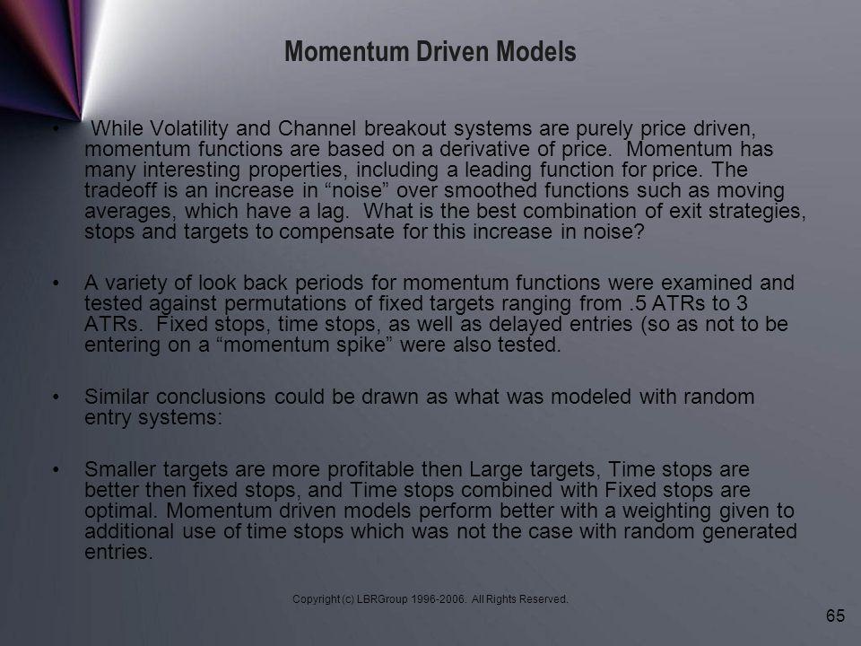 Momentum Driven Models