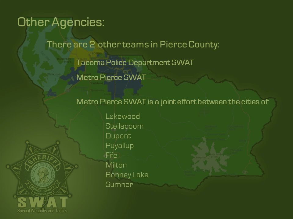 Other Agencies: There are 2 other teams in Pierce County: