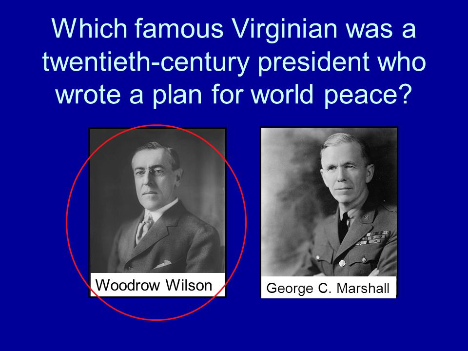 Which famous Virginian was a twentieth-century president who wrote a plan for world peace