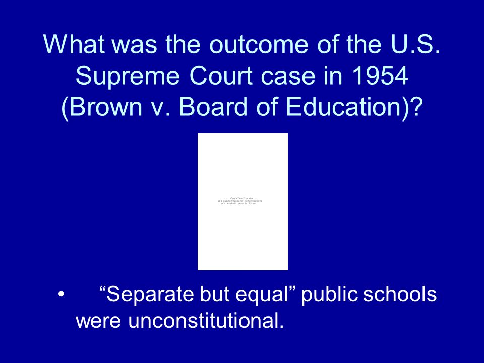 What was the outcome of the U. S. Supreme Court case in 1954 (Brown v