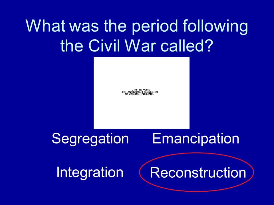 What was the period following the Civil War called