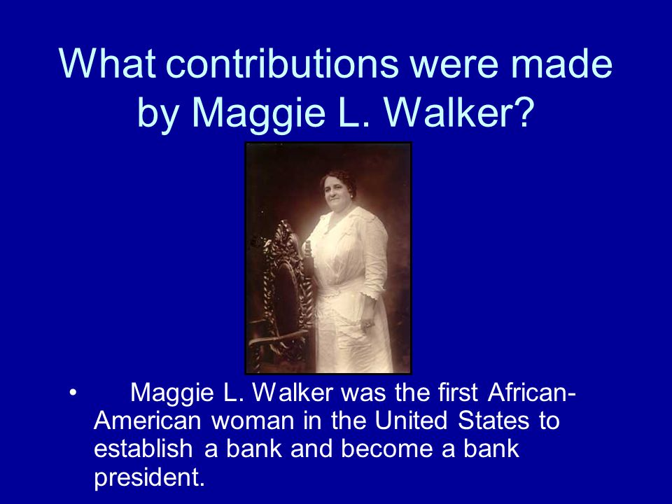 What contributions were made by Maggie L. Walker