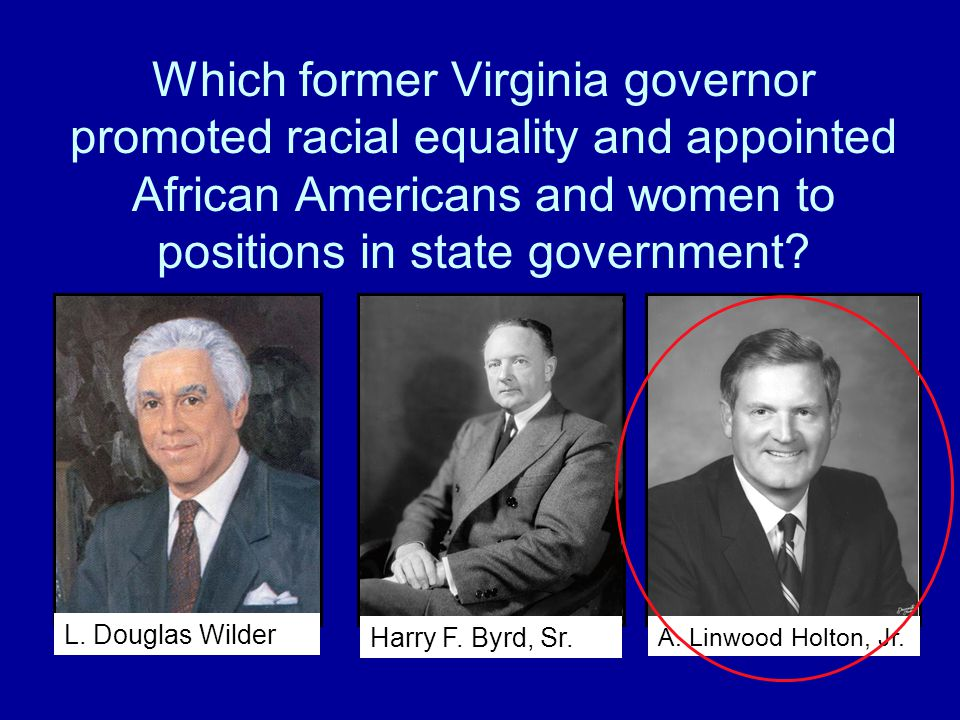 Which former Virginia governor promoted racial equality and appointed African Americans and women to positions in state government