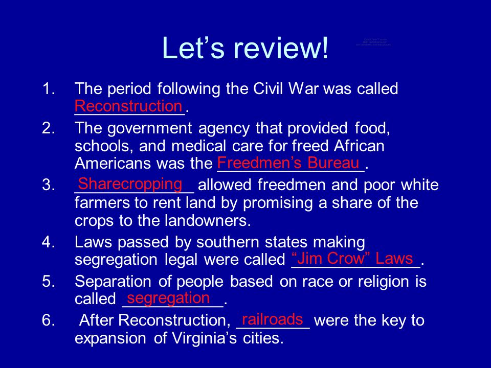Let's review! The period following the Civil War was called ____________.