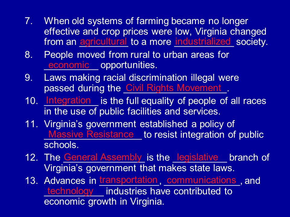 When old systems of farming became no longer effective and crop prices were low, Virginia changed from an _________ to a more ___________ society.