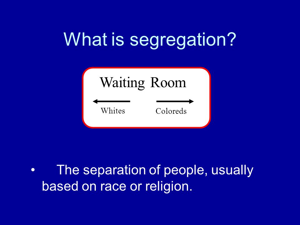 What is segregation Waiting Room