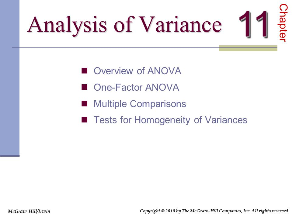 11 Analysis of Variance Chapter Overview of ANOVA One-Factor ANOVA
