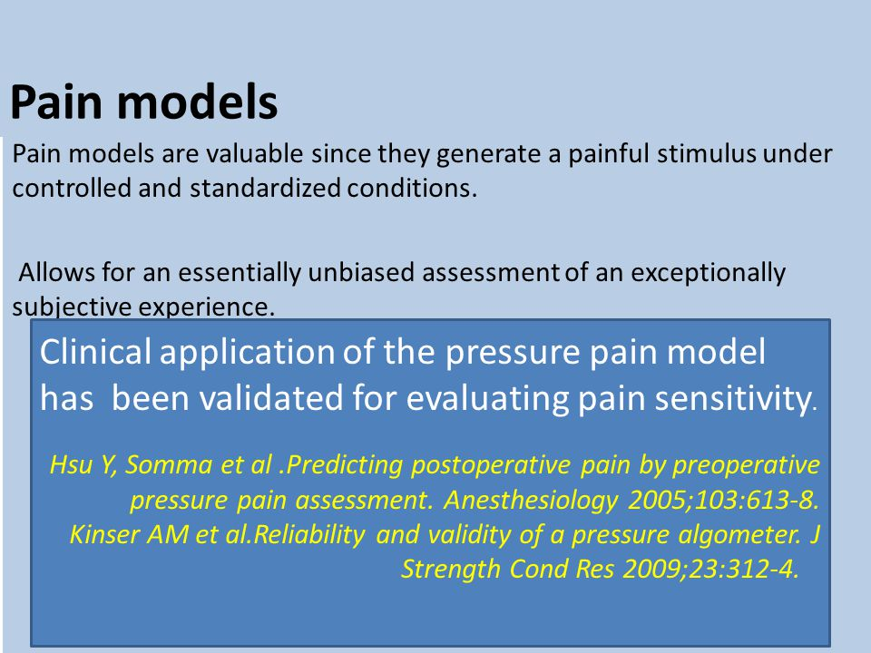 Pain models Pain models are valuable since they generate a painful stimulus under controlled and standardized conditions.