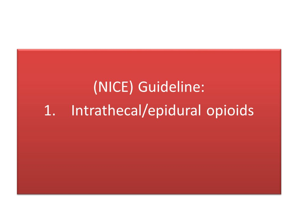 Intrathecal/epidural opioids