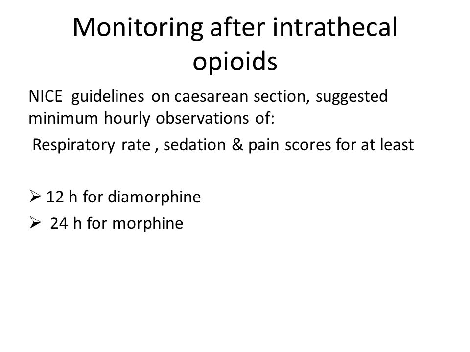 Monitoring after intrathecal opioids