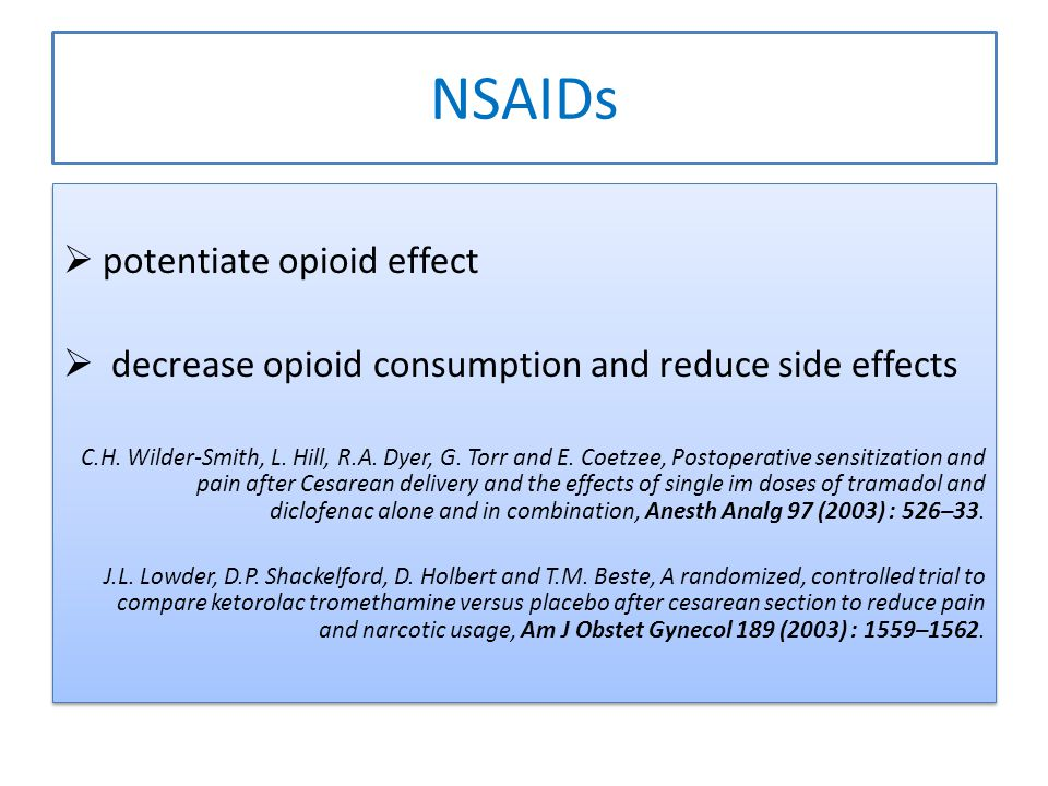 NSAIDs potentiate opioid effect