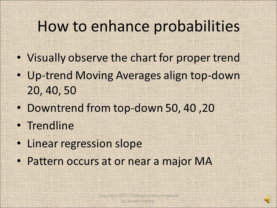 How to enhance probabilities