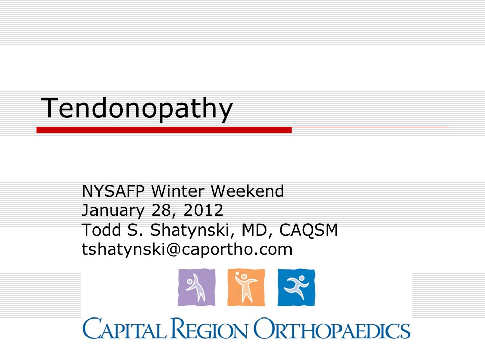 Tendonopathy NYSAFP Winter Weekend January 28, 2012