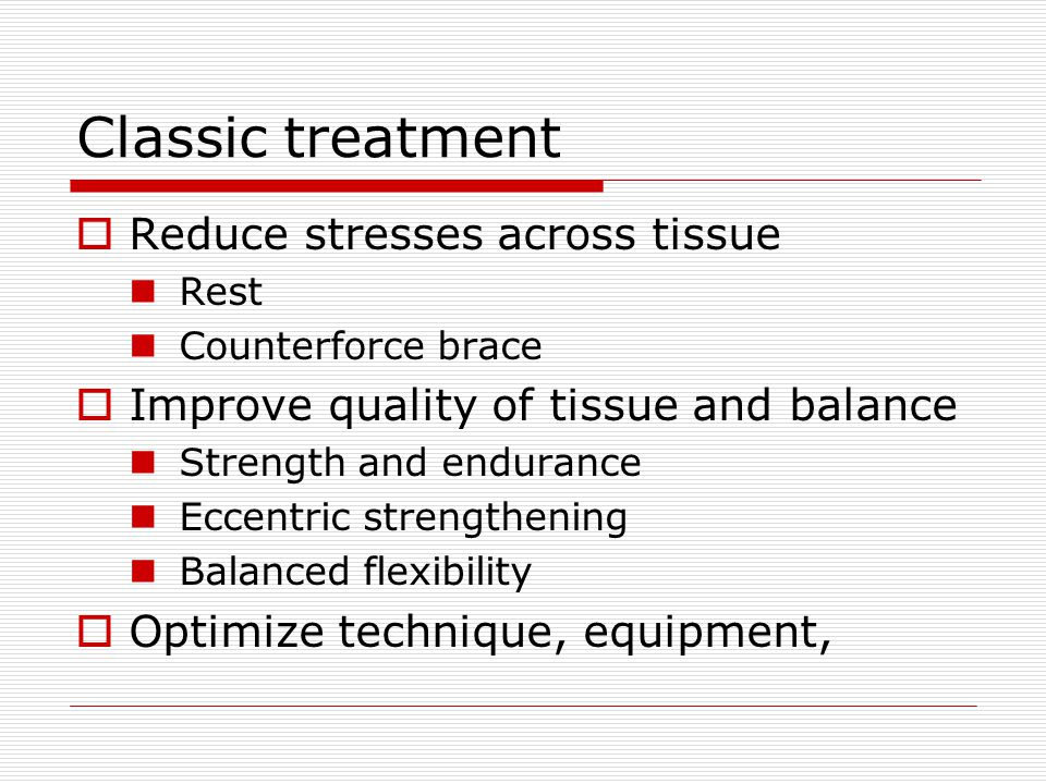 Classic treatment Reduce stresses across tissue