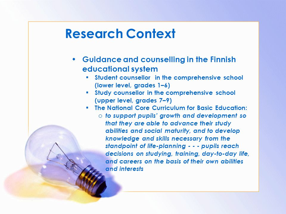 Research Context Guidance and counselling in the Finnish educational system.