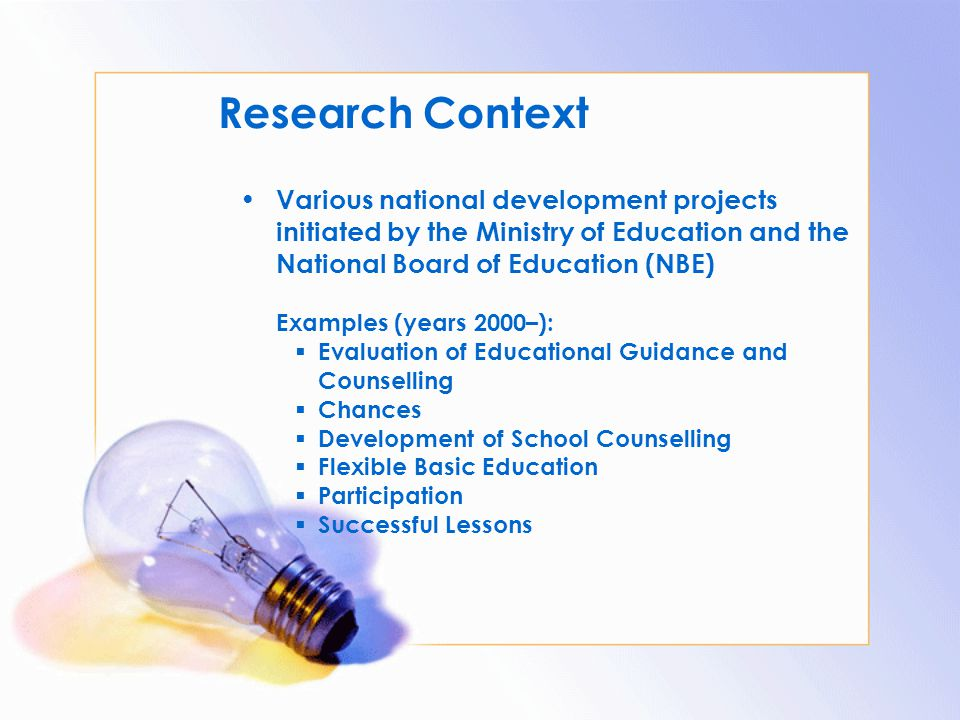 Research Context Various national development projects initiated by the Ministry of Education and the National Board of Education (NBE)