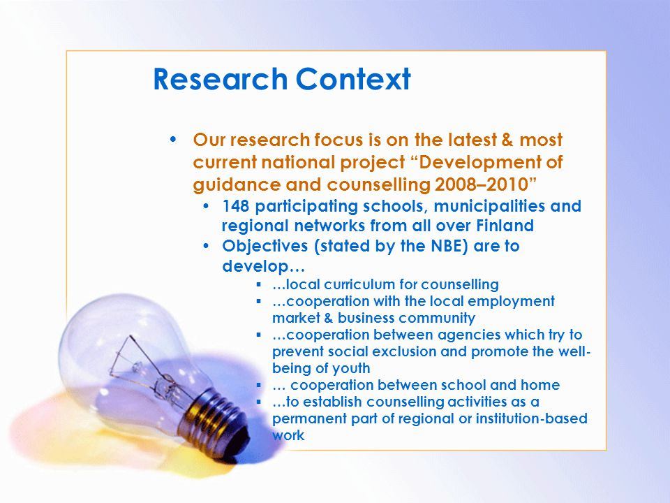 Research Context Our research focus is on the latest & most current national project Development of guidance and counselling 2008–2010