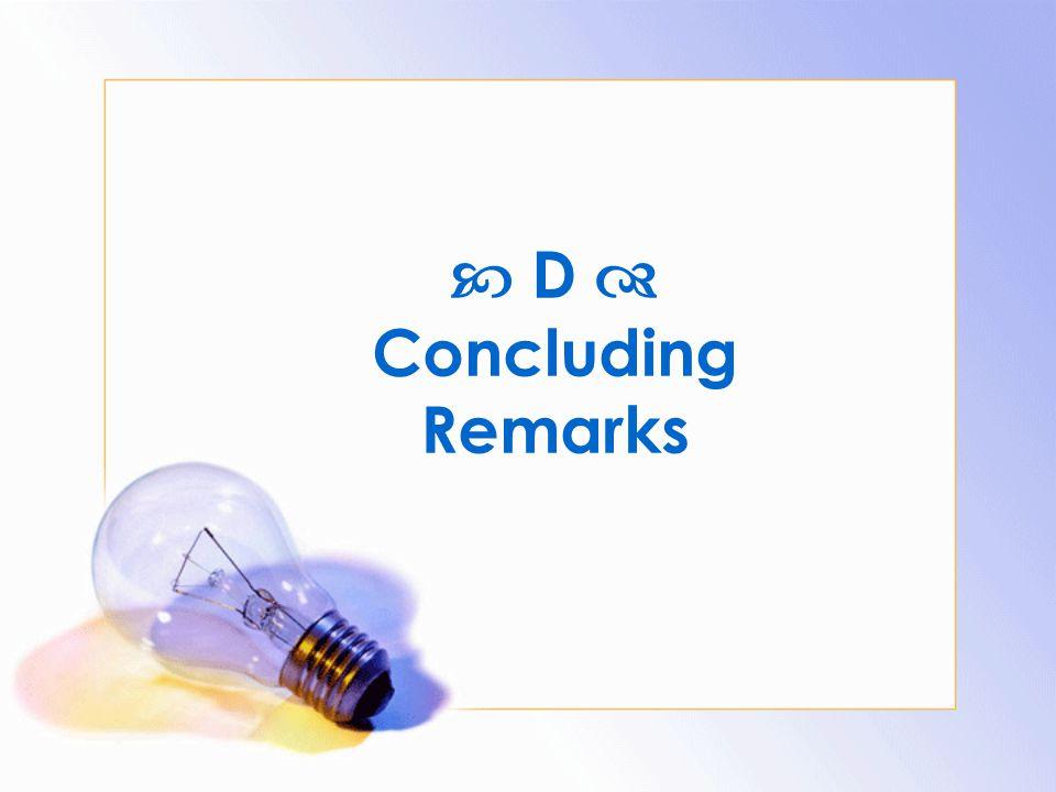  D  Concluding Remarks