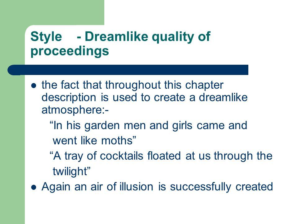 Style - Dreamlike quality of proceedings