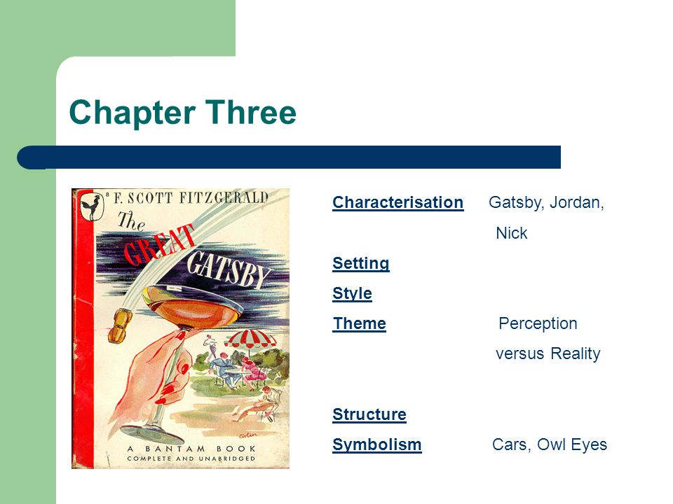 Chapter Three Characterisation Gatsby, Jordan, Nick Setting Style