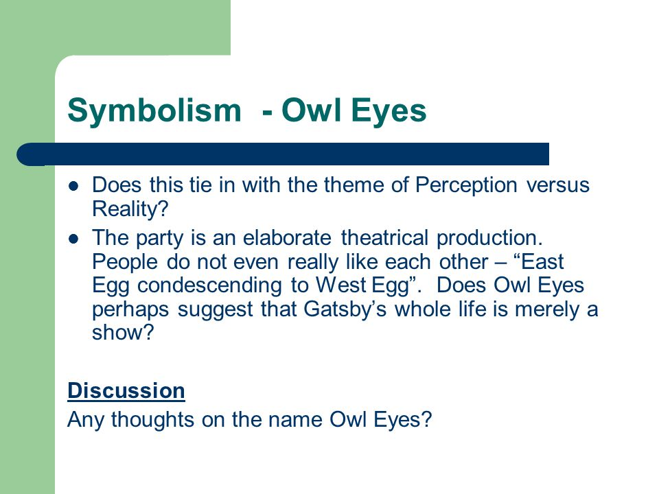 Symbolism - Owl Eyes Does this tie in with the theme of Perception versus Reality