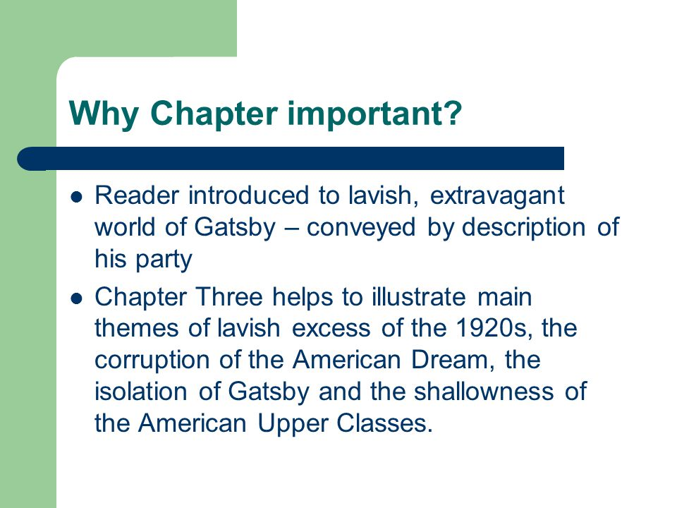 Why Chapter important Reader introduced to lavish, extravagant world of Gatsby – conveyed by description of his party.
