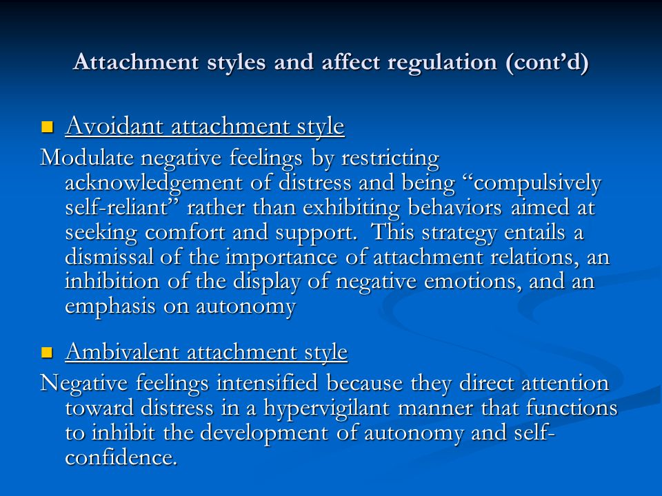 Attachment styles and affect regulation (cont'd)