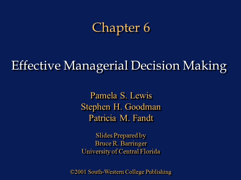 Chapter 6 Effective Managerial Decision Making Pamela S. Lewis