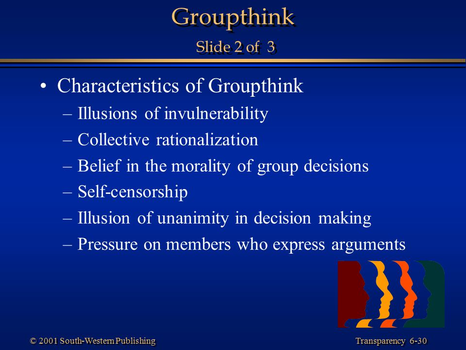 Groupthink Slide 2 of 3 Characteristics of Groupthink