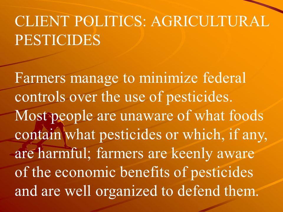 CLIENT POLITICS: AGRICULTURAL PESTICIDES